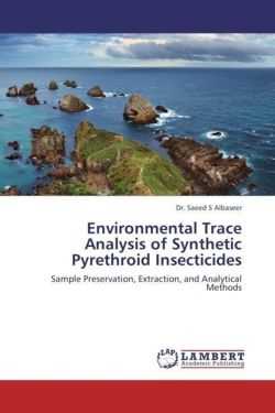 Environmental Trace Analysis of Synthetic Pyrethroid Insecticides - Albaseer, Dr. Saeed S