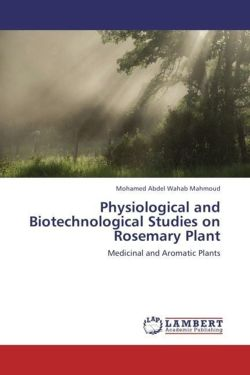 Physiological and Biotechnological Studies on Rosemary Plant - Mahmoud, Mohamed Abdel Wahab
