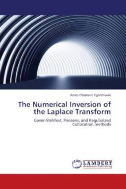 The Numerical Inversion of the Laplace Transform - Egonmwan, Amos Otasowie