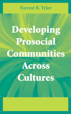 Developing Prosocial Communities Across Cultures - Tyler, Forrest B.