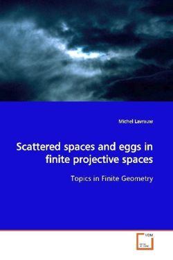 Scattered spaces and eggs in finite projective spaces - Lavrauw, Michel