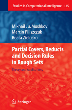 Partial Covers, Reducts and Decision Rules in Rough Sets - Moshkov, Mikhail Ju. / Piliszczuk, Marcin / Zielosko, Beata