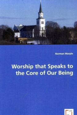 Worship that Speaks to the Core of Our Being - Marple, Norman