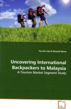 Uncovering International Backpackers to Malaysia - Lee, Tze Ian