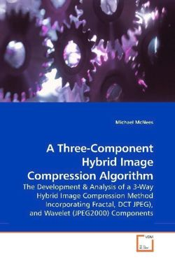 A Three-Component Hybrid Image Compression Algorithm - McNees, Michael