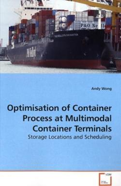Optimisation of Container Process at Multimodal Container Terminals - Wong, Andy