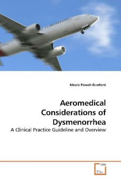 Aeromedical Considerations of Dysmenorrhea - Powell-Dunford, NIcole