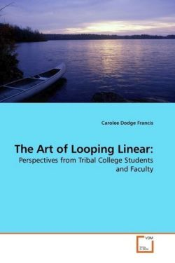 The Art of Looping Linear:: Perspectives from Tribal College Students and Faculty