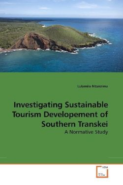 Investigating Sustainable Tourism Developement of Southern Transkei: A Normative Study