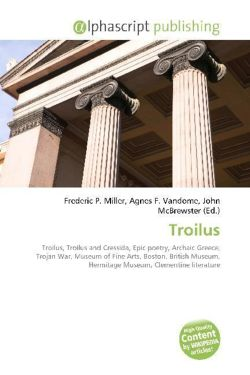 Troilus: Troilus, Troilus and Cressida, Epic poetry, Archaic Greece, Trojan War, Museum of Fine Arts, Boston, British Museum, Hermitage Museum, Clementine literature