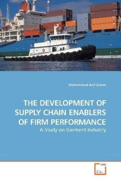 THE DEVELOPMENT OF SUPPLY CHAIN ENABLERS OF FIRM PERFORMANCE - Salam, Mohammad Asif