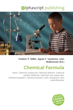 Chemical Formula: Atom, Chemical compound, Chemical element, Chemical symbol, Molecule, Subscript and superscript, Chemical equation, Chemical reaction, Ionic compound, Jöns Jacob Berzelius