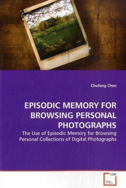 EPISODIC MEMORY FOR BROWSING PERSONAL PHOTOGRAPHS - Chen, Chufeng