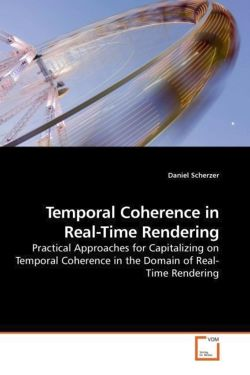 Temporal Coherence in Real-Time Rendering - Scherzer, Daniel