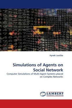 Simulations of Agents on Social Network - Lavicka, Hynek