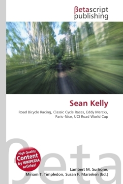 Sean Kelly: Road Bicycle Racing, Classic Cycle Races, Eddy Merckx, Paris-Nice, UCI Road World Cup