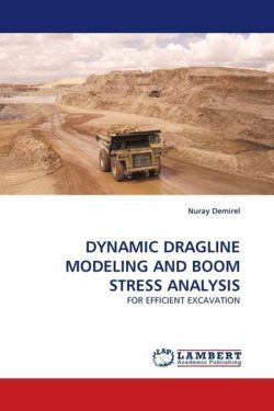 DYNAMIC DRAGLINE MODELING AND BOOM STRESS ANALYSIS - Demirel, Nuray