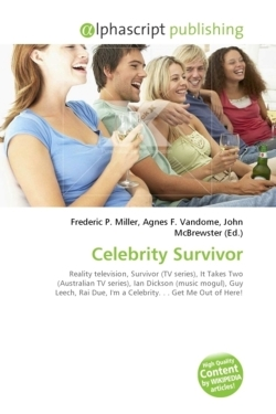Celebrity Survivor: Reality television, Survivor (TV series), It Takes Two (Australian TV series), Ian Dickson (music mogul), Guy Leech, Rai Due, I'm a Celebrity. . . Get Me Out of Here!
