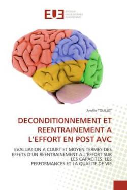 DECONDITIONNEMENT ET REENTRAINEMENT A L'EFFORT EN POST AVC - TOUILLET, Amélie