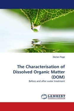The Characterisation of Dissolved Organic Matter (DOM) - Page, Declan