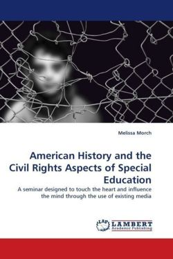 American History and the Civil Rights Aspects of Special Education - Morch, Melissa