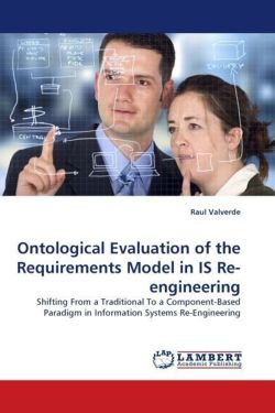 Ontological Evaluation of the Requirements Model in IS Re-engineering - Valverde, Raul