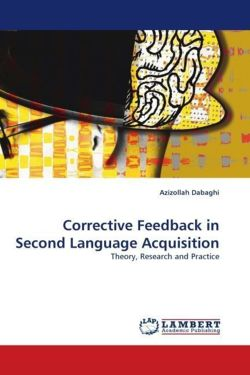 Corrective Feedback in Second Language Acquisition - Dabaghi, Azizollah