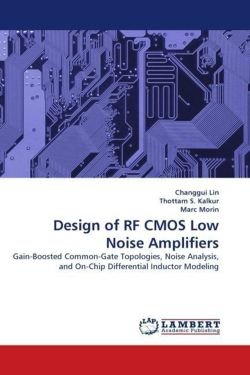 Design of RF CMOS Low Noise Amplifiers - Lin, Changgui / S. , Thottam / Morin, Marc