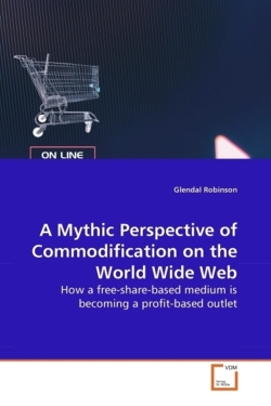 A Mythic Perspective of Commodification on the World Wide Web