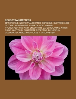Neurotransmitters: Epinephrine, Neurotransmitter, Dopamine, Glutamic Acid, Glycine, Anandamide, Aspartic Acid, Gamma-Hydroxybutyric Acid
