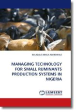 MANAGING TECHNOLOGY FOR SMALL RUMINANTS PRODUCTION SYSTEMS IN NIGERIA - ADEBOWALE, BOLADALE ABIOLA