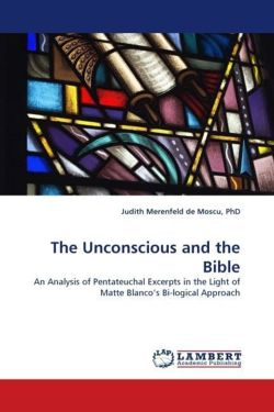 The Unconscious and the Bible - Merenfeld de Moscu, PhD, Judith