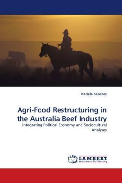 Agri-Food Restructuring in the Australia Beef Industry - Sanchez, Mariela