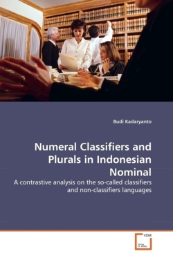 Numeral Classifiers and Plurals in Indonesian Nominal - Kadaryanto, Budi