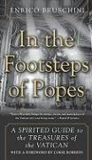In the Footsteps of Popes: A Spirited Guide to the Treasures of the Vatican