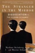 The Stranger in the Mirror: Dissociation- The Hidden Epidemic