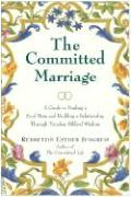 The Committed Marriage: A Guide to Finding a Soul Mate and Building a Relationship Through Timeless Biblical Wisdom - Jungreis, Rebbetzin Esther