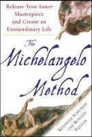 The Michelangelo Method: Release Your Inner Masterpiece and Create an Extraordinary Life