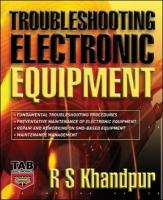 Troubleshooting Electronic Equipment - Khandpur, Raghbir Singh