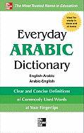 Everyday Arabic Dictionary: English-Arabic/Arabic-English