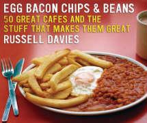 Egg, Bacon, Chips & Beans: 50 Great Cafes and the Stuff That Makes Them Great