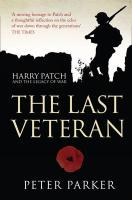 The Last Veteran: Harry Patch and the Legacy of War