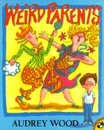 Weird Parents - Wood, Audrey