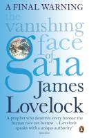 The Vanishing Face of Gaia: A Final Warning. James Lovelock