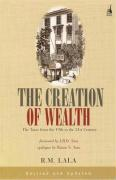The Creation of Wealth: The Tatas from the 19th to the 21st Century. R.M. Lala