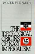 The Ideological Origins of Nazi Imperialism