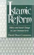 Islamic Reform: Politics and Social Change in Late Ottoman Syria