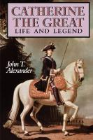 Catherine the Great: Life and Legend
