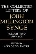 The Collected Letters of John Millington Synge: Volume 2: 1907-1909