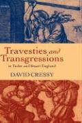 Travesties and Transgressions in Tudor and Stuart England: Tales of Discord and Dissension